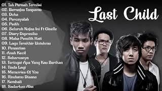 Last Child Full Album Tanpa Iklan Terbaik MP3