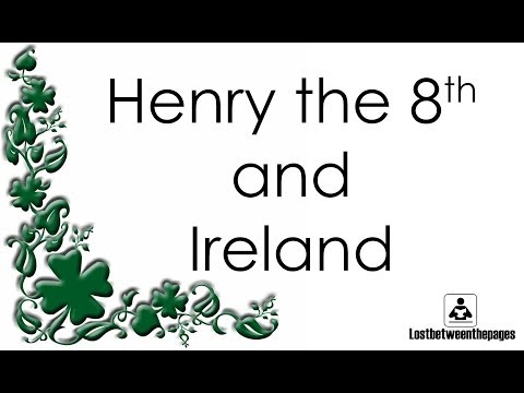 Ireland and Henry the 8th