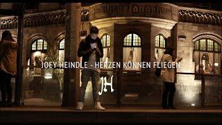 JOEY HEINDLE - HERZEN KÖNNEN FLIEGEN (Offizielles Video)