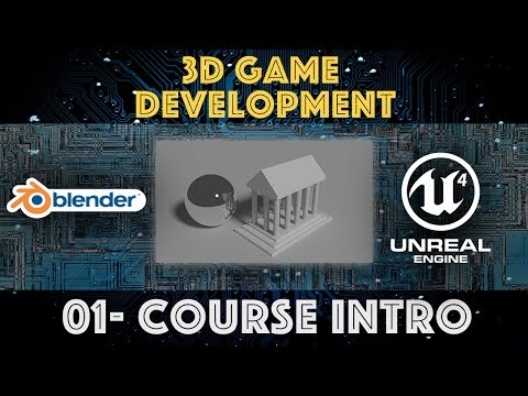 3D Game Development with Unreal and Blender - Course Intro - 01