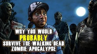 Why You Would Probably Survive The Walking Dead Zombie Apocalypse