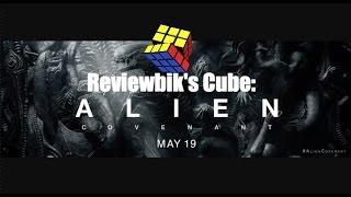 Reviewbik's Cube: Alien Covenant + Update