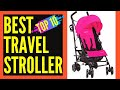 Top 10 Best Lightweight Stroller Reviews || Best Lightweight Stroller for Travelling