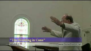 """The Wedding In Cana"" - 4/10/2011 - Dallas Baptist Church Part 1"