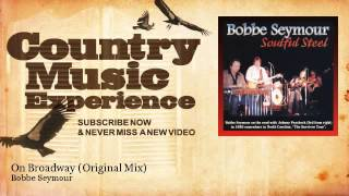 Bobbe Seymour - On Broadway - Original Mix - Country Music Experience