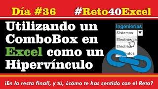 Reto40Excel - Día 36 – Utilizando un ComboBox en Excel como un hipervínculo