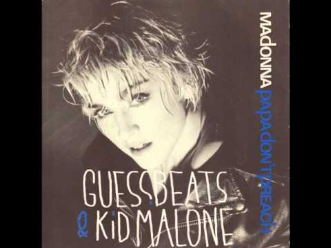 Madonna - Papa Don't Preach (Guessbeats & Kidmalone Bootleg) FREE DOWNLOAD