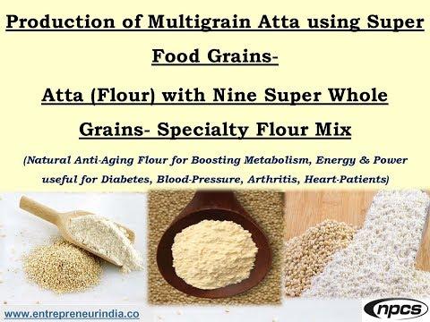 Production of Multigrain Atta using Super Food Grains