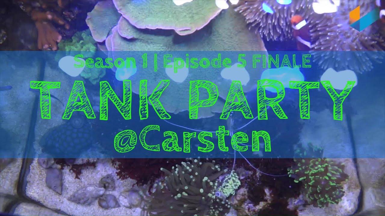 Season 1 Episode 5: FINALE @ Carsten   TANK PARTY   Meerwasser ...