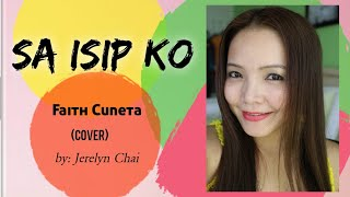 SA ISIP KO - Faith Cuneta | Cover by Jerelyn Chai