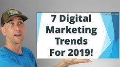 7 Digital Marketing Trends For 2019 - Your Chance To Stay Ahead Of Your Competition