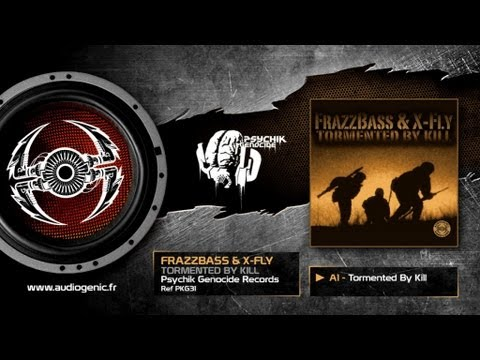 FRAZZBASS &  X-FLY - A1 - TORMENTED BY KILL - TORMENTED BY KILL - PKG31