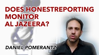 Pomerantz Does HonestReporting Monitor Al Jazeera