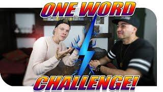 ONE WORD CHALLENGE! MIT SASCHA!