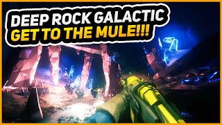 GET TO THE MULE NOW!   Deep Rock Galactic   Episode 1