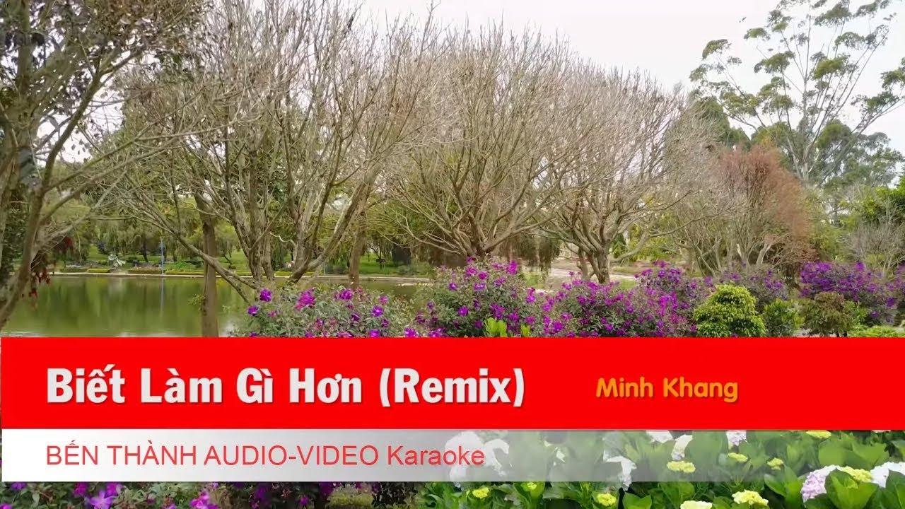 KARAOKE NHẠC TRẺ 2018   Biết Làm Gì Hơn (Remix) - St. Minh Khang   Beat Chuẩn