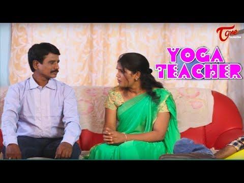 Yoga Teacher || Telugu Short Film 2017 ||...