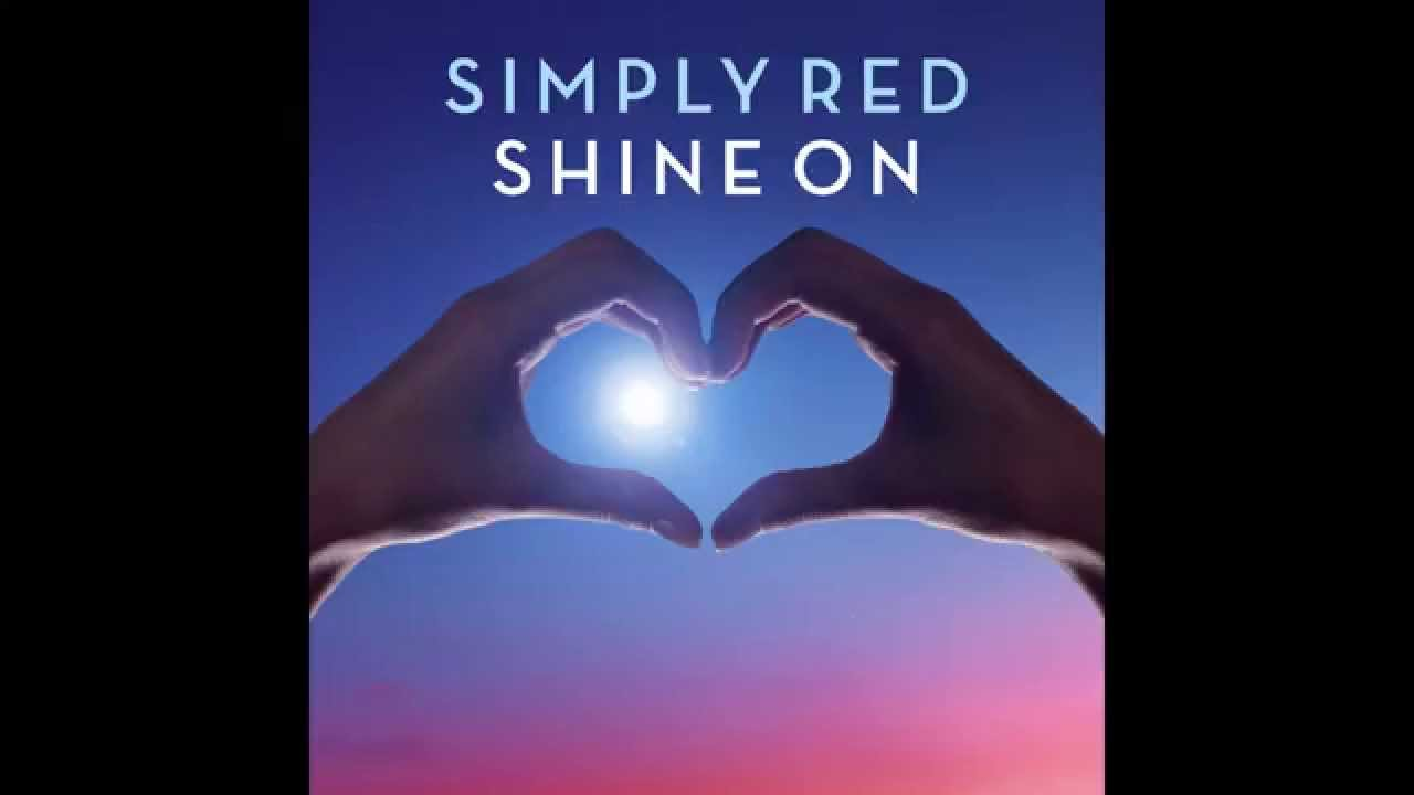 Simply Red Shine On First Radio Play Youtube