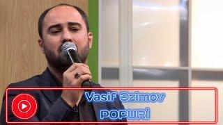 Vasif Əzimovdan gözəl popuri | 2019