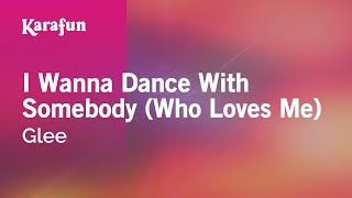 Karaoke I Wanna Dance With Somebody (Who Loves Me) - Glee *