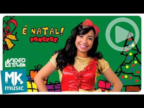 É Natal - Vaneyse - COM LETRA (VideoLETRA® oficial MK Music)