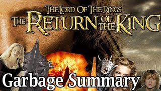 Return Of The King Is An Epic Movie but it's a bit short - Garbage Summary