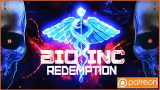 Bio Inc Redemption - Patron Game of the Week! (DR RAGE IS BACK BABY)