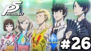 Final Fantasy Peasant Plays Persona 5 | (PS4 gameplay) Commentary - Exams & Fireworks Festival