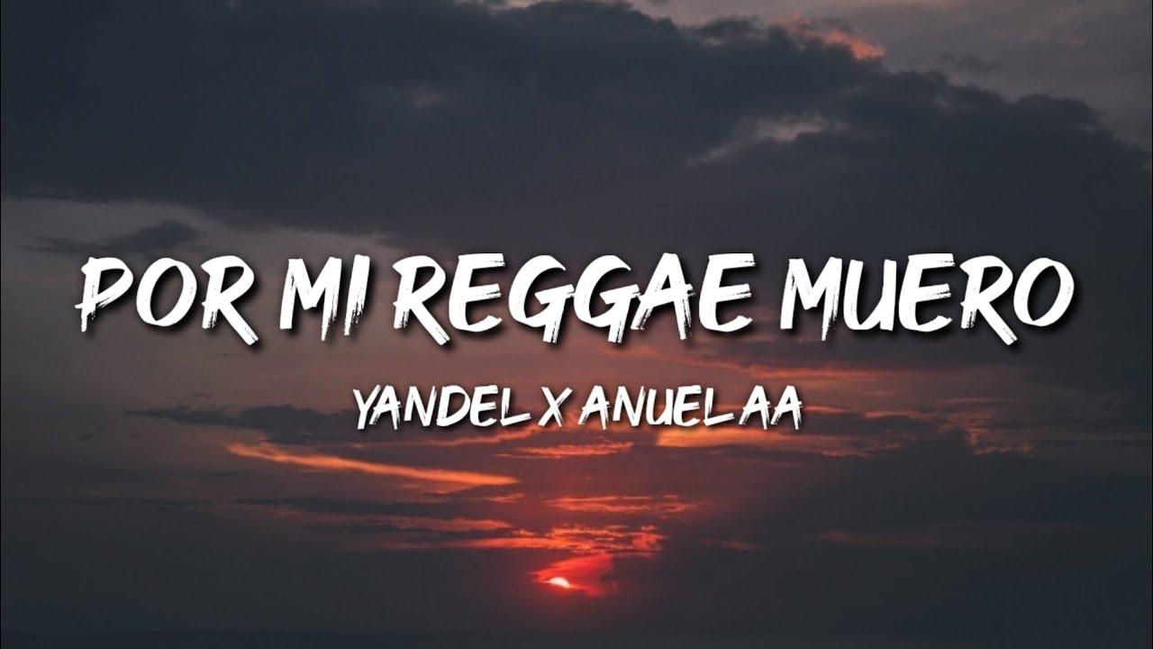 Yandel x Anuel AA - Por Mi Reggae Muero (Letra / Lyrics)