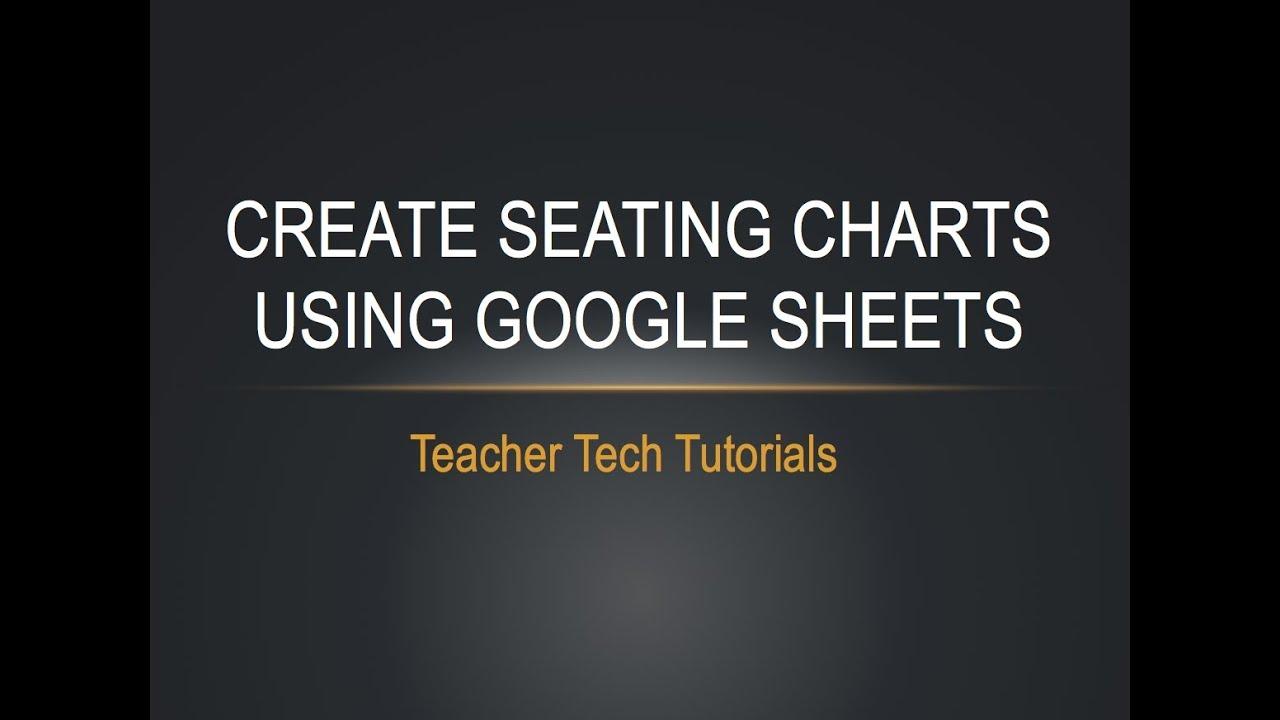 Seating Charts Using Google Sheets Youtube