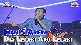 Imam S Arifin - Dia Lelaki Aku Lelaki (Official Video)