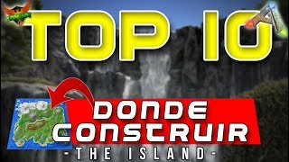 Top 10 ARK ✔ |MEJORES LUGARES PARA CONSTRUIR -The Island- [PC/PS4/XBOXONE]  /ARK SURVIVAL EVOLVED