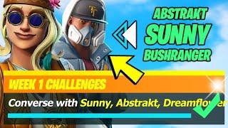 Converse with Sunny, Abstrakt, Dreamflower, Riot, or Bushranger - Fortnite Season 7 Week 1 Quest