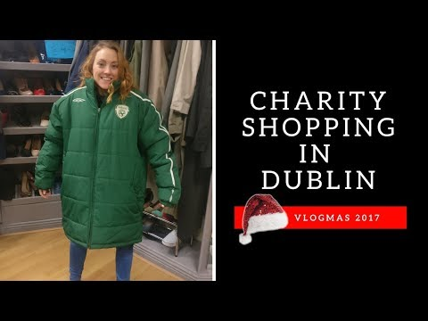 The Best Charity Shop In Dublin (Upcycle/Recycled/Vintage) | Vlogmas 2017 🎄