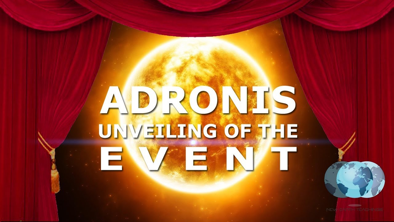 Image result for Adronis - Unveiling of the Event | NewEarthTeachings.com