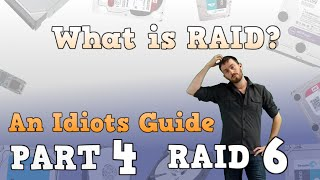 What is RAID? an idiots guide to RAID - Part 4 - RAID 6