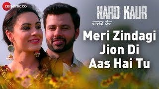 Meri Zindagi Jion Di Aas Hai Tu | Hard Kaur | Drishti Grewal, Deana Uppal & Nirmal Rishi |Arpan Bawa