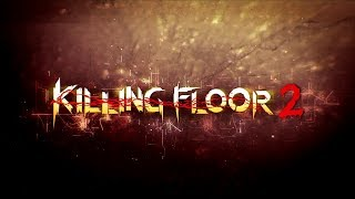 Killing Floor 2 | Late at Night | Random Stream