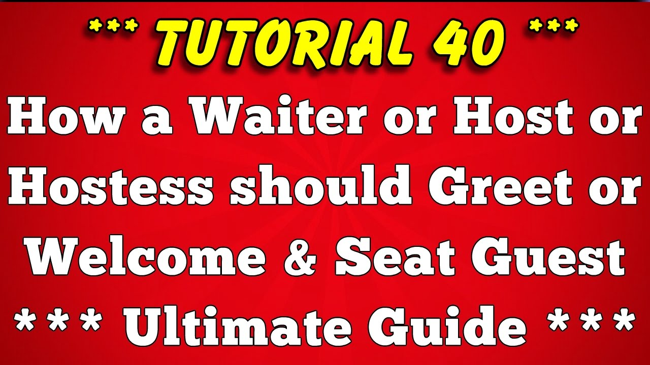 How To Welcome Or Greet And Seat Guest Only Guide You