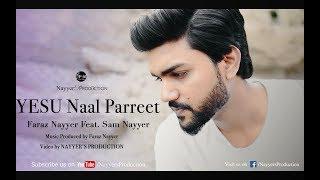 YESU Naal Parreet | GOSPEL SONG 2017 | FARAZ NAYYER | PUNJABI CHRISTIAN SONG