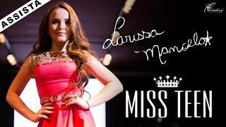 Desfile Larissa Manoela - Miss Teen - Por Criativy Estúdio