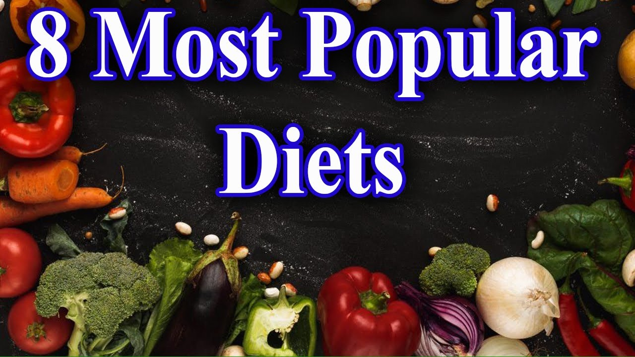 8 Most Popular Diets Scientifically Proven to Be Effective