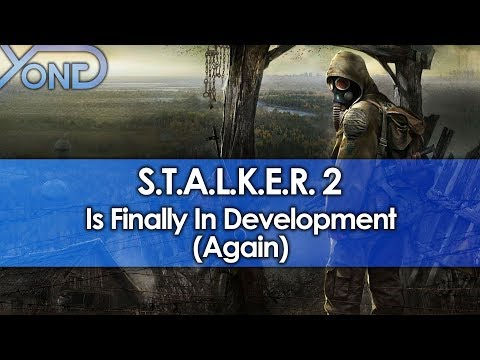 STALKER 2 Is Finally in Development (Again)