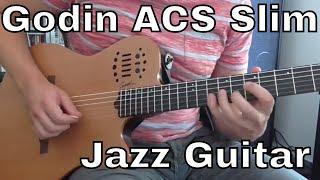 Jazz Guitar on a Godin ACS Slim Nylon String Guitar
