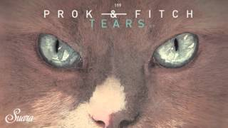 Prok & Fitch - Tears (Original Mix) [Suara]