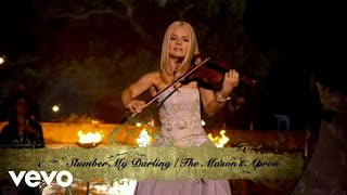 Celtic Woman - Slumber My Darling / The Mason