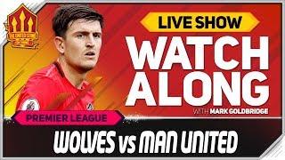 Wolves Vs Manchester United With Mark Goldbridge Live