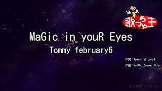 Tommy february6 - MaGic in youR Eyes