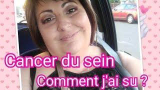 Cancer du sein Comment j'ai su que j'tais malade!!