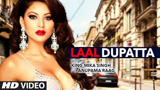 Laal Dupatta Full HD Video Song | Mika Singh & Anupama Raag